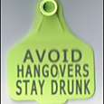 Cattle Tags-Avoid Hangovers Stay Drunk