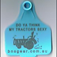 Cattle Tag-Do Ya Think My Tractors Sexy